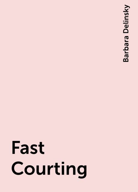 Fast Courting, Barbara Delinsky