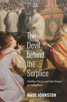 The Devil behind the Surplice, Wade Johnston