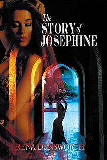 The Story of Josephine, Rena Dunsworth