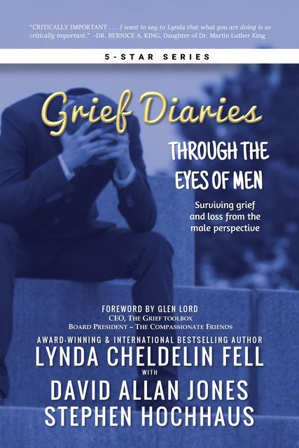 Grief Diaries, David Jones, Lynda Cheldelin Fell, Stephen Hochhaus