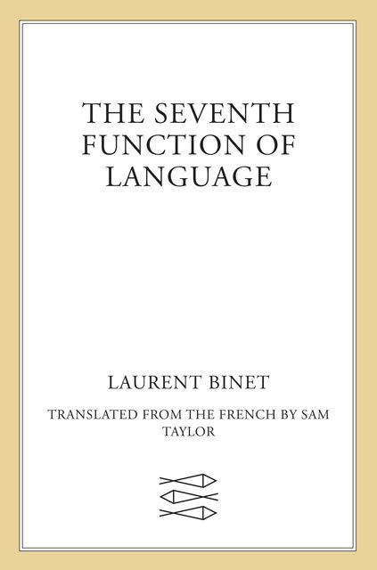 The Seventh Function of Language, Laurent Binet