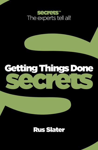 Getting Things Done (Collins Business Secrets), Rus Slater