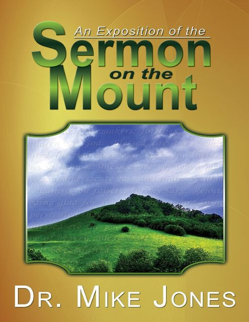 An Exposition of the Sermon On the Mount, Michael Jones