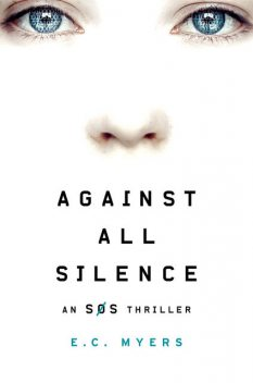 Against All Silence, E.C.Myers