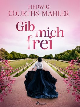 Gib mich frei, Hedwig Courths-Mahler