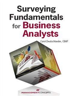 Surveying Fundamentals for Business Analysts, Carol Deutschlander