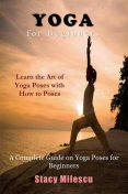 Yoga for Beginners, Stacy Milescu