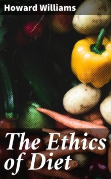 The Ethics of Diet, Howard Williams