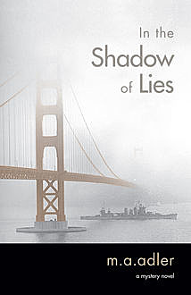 In the Shadow of Lies, M.A.Adler