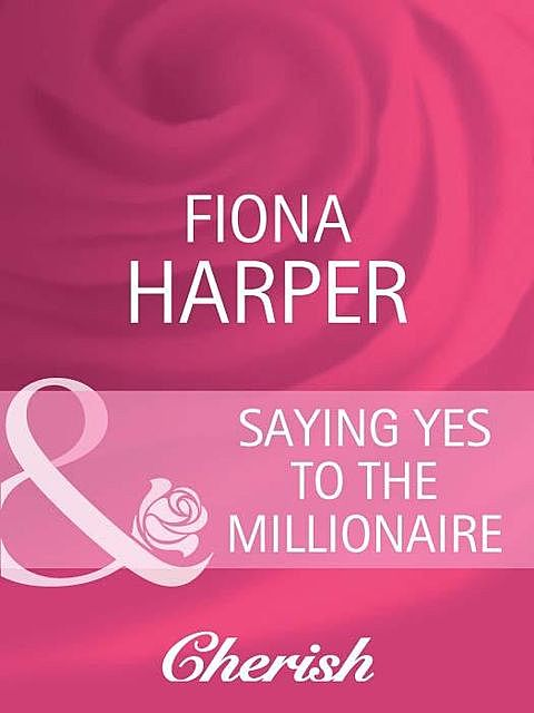 Saying Yes to the Millionaire, Fiona Harper