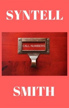 Call Numbers, Syntell Smith