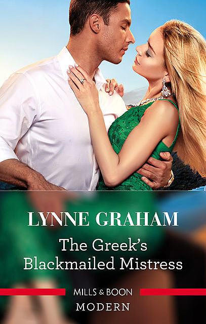 The Greek's Blackmailed Mistress, Lynne Graham