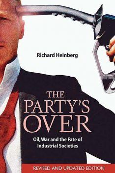The Party's Over, Richard Heinberg