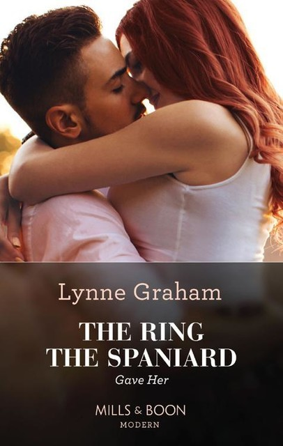 The Ring The Spaniard Gave Her (Mills & Boon Modern), Lynne Graham