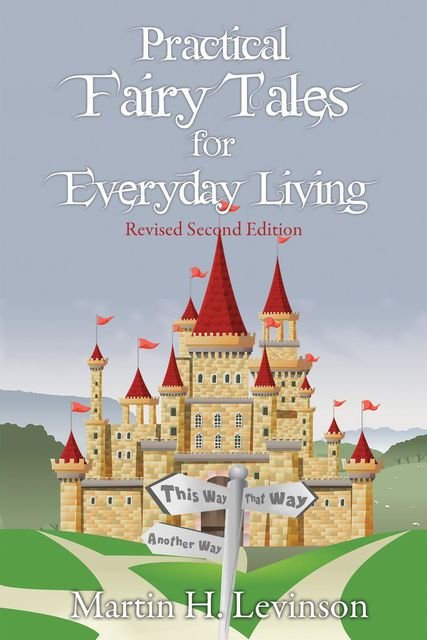 Practical Fairy Tales for Everyday Living, Martin H. Levinson