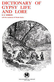 Dictionary of Gypsy Life and Lore, Harry E Wedeck