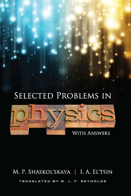 Selected Problems in Physics with Answers, I.A.El'tsin, M.P.Shaskol'skaya