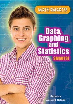 Data, Graphing, and Statistics Smarts!, Rebecca Wingard-Nelson