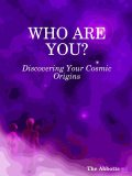 Who Are You? : Discovering Your Cosmic Origins, The Abbotts