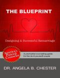 The Blueprint: Designing a Successful Remarriage, Angela B.Chester