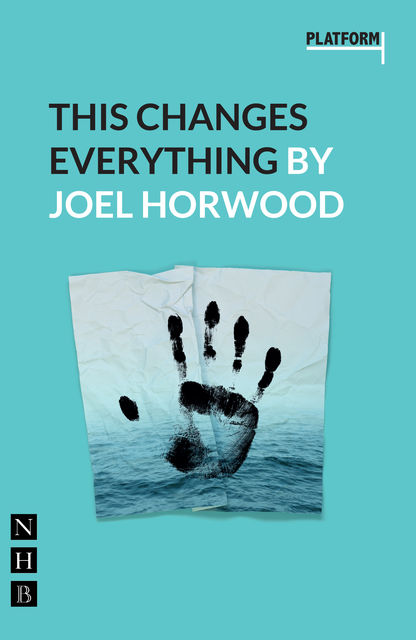 This Changes Everything (NHB Modern Plays), Joel Horwood