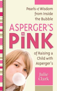 Asperger's in Pink, Julie Clark