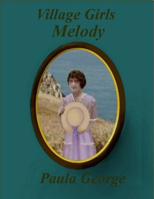 Village Girls – Melody, Paula George