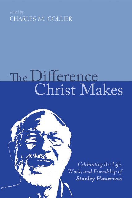 The Difference Christ Makes, Richard B.Hays