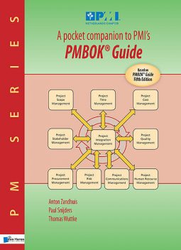 A pocket companion to PMI's PMBOK Guide Fifth edition, Anton Zandhuis, Paul Snijders, Thomas Wuttke
