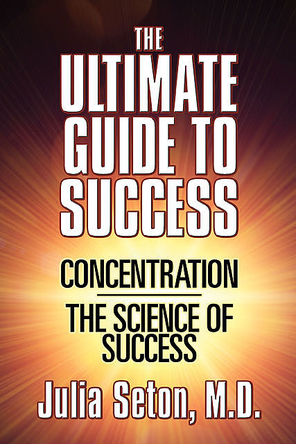 The Ultimate Guide To Success, Julia Seton