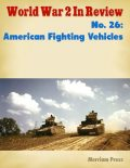 World War 2 In Review: American Fighting Vehicles No. 2, Merriam Press