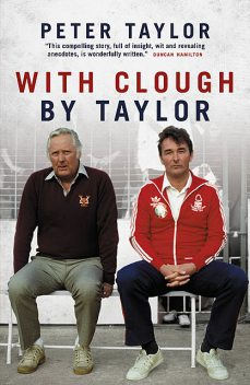 With Clough, By Taylor, Peter Taylor