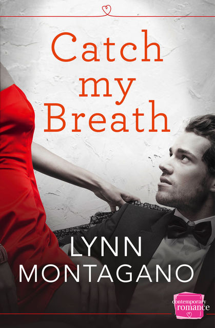 Catch My Breath: HarperImpulse Contemporary Romance, Lynn Montagano