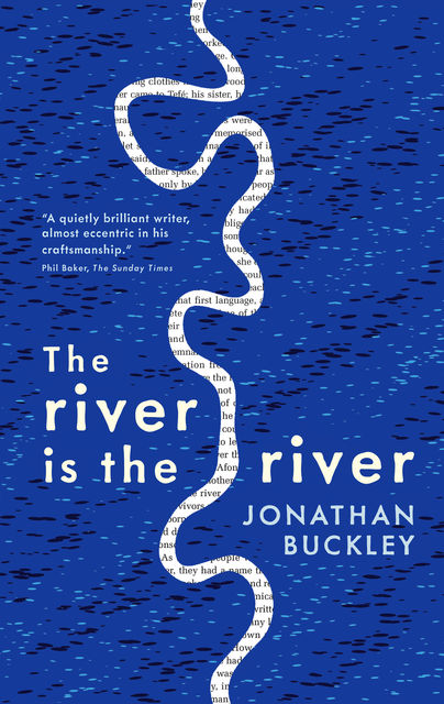 The river is the river, Jonathan Buckley