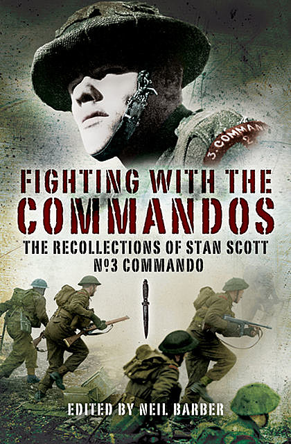 Fighting with the Commandos, Neil Barber