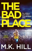 The Bad Place, M.K. Hill