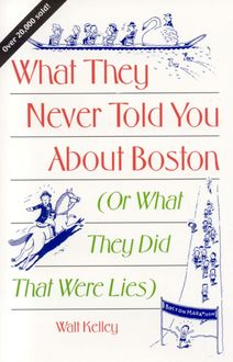 What They Never Told You About Boston, Walt Kelley