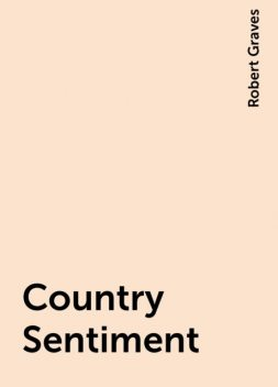 Country Sentiment, Robert Graves