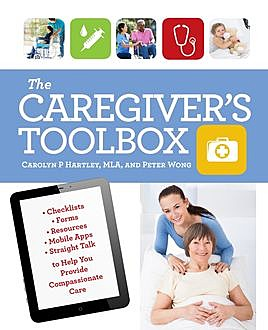 The Caregiver's Toolbox, Carolyn P. Hartley, Peter Wong