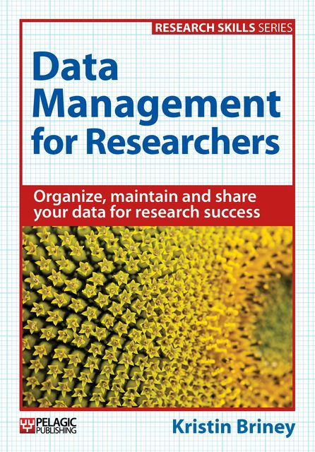 Data Management for Researchers, Kristin Briney