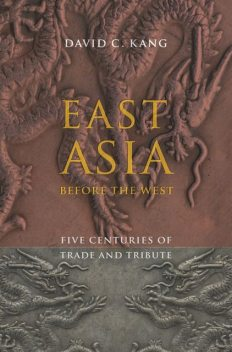 East Asia Before the West, David C. Kang