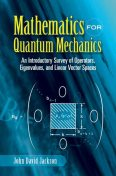 Mathematics for Quantum Mechanics, John David Jackson