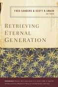 Retrieving Eternal Generation, Fred Sanders, Scott R. Swain