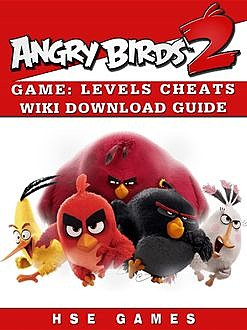 Angry Birds 2 Game Cheats, Levels, Apk, Pc, Wiki, Download Guide, HiddenStuff Entertainment