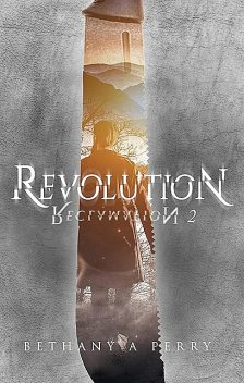 Reclamation 2: Revolution, Bethany A Perry