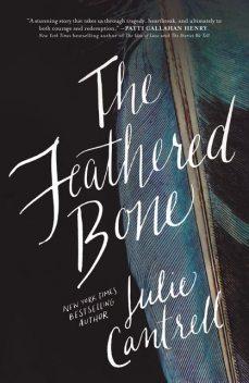 The Feathered Bone, Julie Cantrell