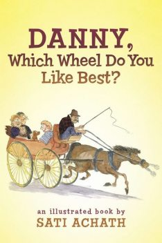 Danny, Which Wheel Do You Like Best?, Sati Achath
