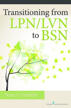 Transitioning From LPN/LVN to BSN, DNP, RN-BC, Nancy Duphily