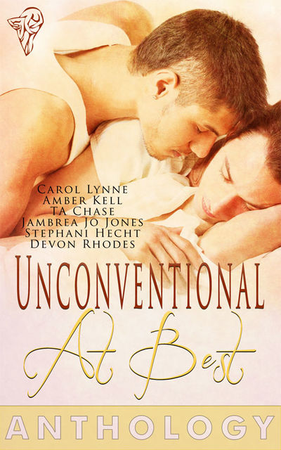 Unconventional at Best, Amber Kell, Carol Lynne, T.A.Chase