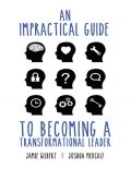An Impractical Guide to Becoming a Transformational Leader, Jamie Gilbert, Joshua Medcalf